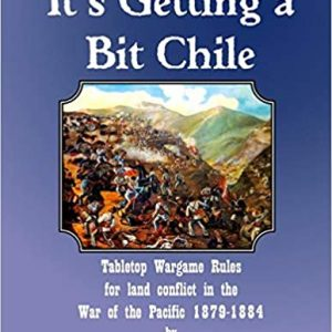 It's Getting A Bit Chile Wargame Rules